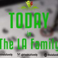 LA Family today